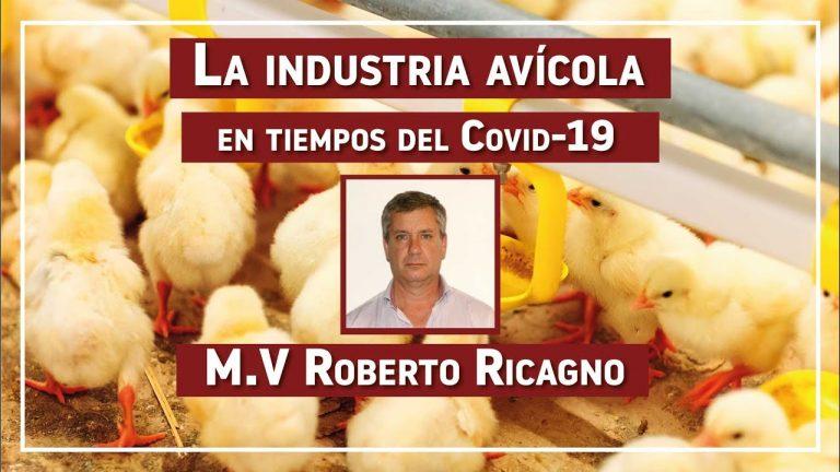 La industria avícola en tiempos del Covid-19 EP 15: M.V Roberto Ricagno