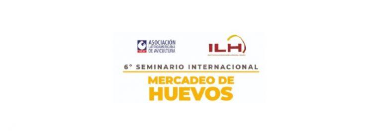 La Asociación Latinoamericana de Avicultura presenta su 6to Seminario Internacional: Mercadeo de Huevos
